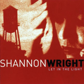 SHANNON WRIGHT Let In The Light - Vinyl LP (black)