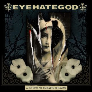 EYEHATEGOD A History Of Nomadic Behavior - Vinyl LP (black) + CD