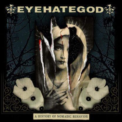 EYEHATEGOD A History Of Nomadic Behavior - Vinyl LP (black) + CD