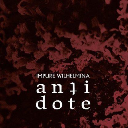 IMPURE WILHELMINA Antidote - Vinyl 2xLP (clear | black)