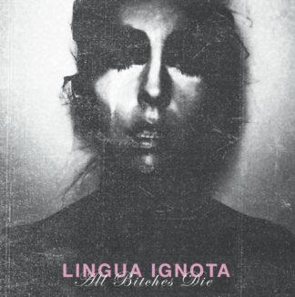 LINGUA IGNOTA All Bitches Die - Vinyl LP (black)