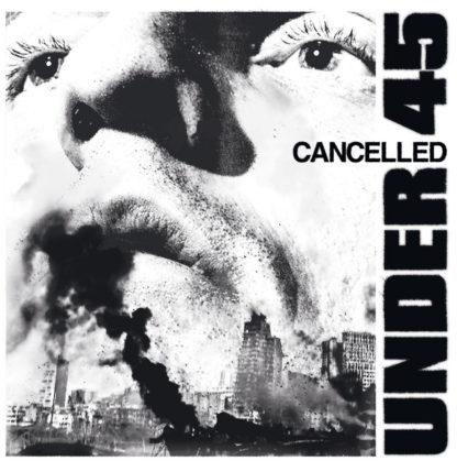 UNDER 45 Cancelled - Vinyl LP (black)