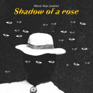 MOVIE STAR JUNKIES Shadow Of A Rose - Vinyl LP (black)