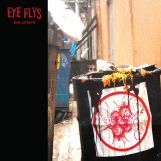 EYE FLYS Tub of Lard - Vinyl LP (black)