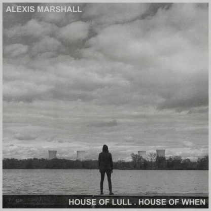 ALEXIS MARSHALL House Of Lull House Of When - Vinyl LP (black)