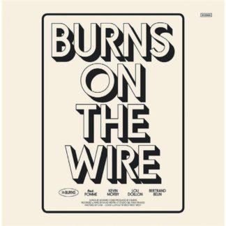 H-BURNS Burns On The Wire - Vinyl 2xLP (black)