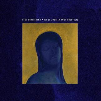 FEU! CHATTERTON Ici Le Jour (A Tout Enseveli) - Vinyl 2xLP (black)
