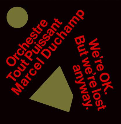 ORCHESTRE TOUT PUISSANT MARCEL DUCHAMP We're OK. But We're Lost - Vinyl LP (black)